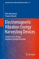 Electromagnetic Vibration Energy Harvesting Devices - Dirk Spreemann; Yiannos Manoli