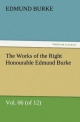 The Works of the Right Honourable Edmund Burke, Vol. 06 (of 12) - Edmund Burke