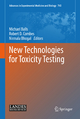 New Technologies for Toxicity Testing - Michael Balls; Robert D. Combes; Nirmala Bhogal