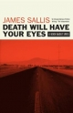 Death Will Have Your Eyes - James Sallis