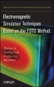 Electromagnetic Simulation Techniques Based on the FDTD Method - W. Yu