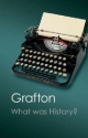 What Was History? - Anthony Grafton