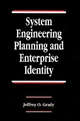 System Engineering Planning and Enterprise Identity - Jeffrey O. Grady