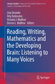 Reading, Writing, Mathematics and the Developing Brain: Listening to Many Voices - Zvia Breznitz; Orly Rubinsten; Victoria J. Molfese; Dennis L. Molfese