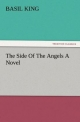 The Side Of The Angels A Novel - Basil King