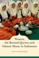 Women, the Recited Qur'an, and Islamic Music in Indonesia - Anne Rasmussen