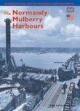 Normandy Mulberry Harbours - French - Bob Mealing;  Pitkin Publishing; William Jordan