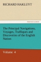 The Principal Navigations, Voyages, Traffiques and Discoveries of the English Nation - Richard Hakluyt