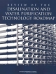 Review of the Desalination and Water Purification Technology Roadmap - Committee to Review the Desalination and Water Purification Technology Roadmap;  Water Science and Technology Board;  Division on Earth and Life Studies;  National Research Council