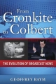 From Cronkite to Colbert - Geoffrey D. Baym