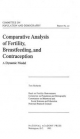 Comparative Analysis of Fertility, Breastfeeding, and Contraception - Panel on Fertility Determinants;  Committee on Population and Demography;  Commission on Behavioral and Social Sciences and Education;  Division of Behavioral and Social Sciences and Education