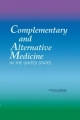 Complementary and Alternative Medicine in the United States - Committee on the Use of Complementary and Alternative Medicine by the American Public;  Board on Health Promotion and Disease Prevention;  Institute of Medicine;  National Academy of Sciences