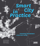 Smart City in Practice - Lena Hatzelhoffer; Kathrin Humboldt; Michael Lobeck; Claus-Christian Wiegandt