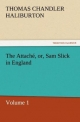 The Attaché, or, Sam Slick in England - Thomas Chandler Haliburton