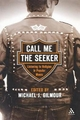 Call Me the Seeker - Michael J. Gilmour