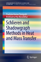 Schlieren and Shadowgraph Methods in Heat and Mass Transfer - Pradipta Kumar Panigrahi; Krishnamurthy Muralidhar