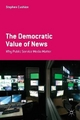 Democratic Value of News - Dr. Stephen Cushion
