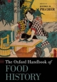 Oxford Handbook of Food History - Jeffrey M. Pilcher