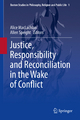Justice, Responsibility and Reconciliation in the Wake of Conflict - Alice MacLachlan; Allen Speight