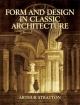 Form and Design in Classic Architecture - Arthur Stratton