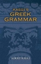 Kaegi's Greek Grammar - Adolf Kaegi; James A. Kleist