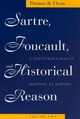 Sartre, Foucault, and Historical Reason, Volume Two: A Poststructuralist Mapping of History