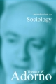 Introduction to Sociology - Theodor W. Adorno