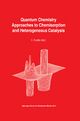Quantum Chemistry Approaches to Chemisorption and Heterogeneous Catalysis - F. Ruette