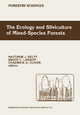 Ecology and Silviculture of Mixed-species Forests - Matthew J. Kelty; Bruce C. Larson; Chadwick D. Oliver