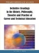 Definitive Readings in the History, Philosophy, Theories and Practice of Career and Technical Education - Victor C. X. Wang