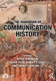 Handbook of Communication History - Peter Simonson; Janice Peck; Robert T. Craig; John Jackson