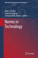 Norms in Technology - Marc J. de Vries; Sven Ove Hansson; Anthonie W. M. Meijers