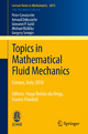 Topics in Mathematical Fluid Mechanics - P. Constantin; Arnaud Debussche; Giovanni P. Galdi; Michael Růžička; Gregory S