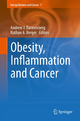 Obesity, Inflammation and Cancer - Andrew J. Dannenberg; Nathan A. Berger