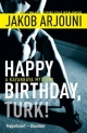 Happy Birthday Turk - Jakob Arjouni