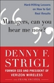 Managers, Can You Hear Me Now?: Hard- Hitting Lessons on How to Get Real Results - Denny F. Strigl; Frank Swiatek
