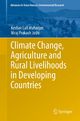 Climate Change, Agriculture and Rural Livelihoods in Developing Countries - Keshav Lall Maharjan; Niraj Joshi Prakash