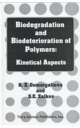 Biodegradation and Biodeterioration of Polymers: Kinetical Aspects