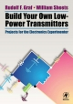 Build Your Own Low-Power Transmitters - Rudolf F. Graf;  William Sheets