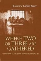 Where Two or Three are Gathered - Florence Caffrey Bourg