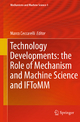 Technology Developments: the Role of Mechanism and Machine Science and IFToMM - Marco Ceccarelli