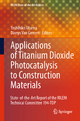Application of Titanium Dioxide Photocatalysis to Construction Materials - Yoshihiko Ohama; Dionys van Gemert