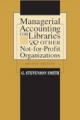 Managerial Accounting for Libraries and Other Not-for-profit Organizations - G. Stevenson Smith