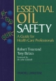 Essential Oil Safety - Robert Tisserand; Rodney Young; Tony Balacs