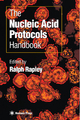 Nucleic Acid Protocols Handbook - Ralph Rapley; Jim Walker