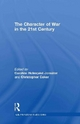 The Character of War in the 21st Century: Paradoxes, Contradictions, and Continuities