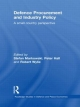 Defence Procurement and Industry Policy - Stefan Markowski; Peter Hall; Robert Wylie