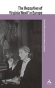 Reception of Virginia Woolf in Europe - Mary Ann Caws; Nicola Luckhurst