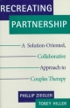 Recreating Partnership - Phillip Ziegler; Tobey Hiller