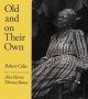 Old and on Their Own - Robert Coles; Alex Harris; Thomas Roma